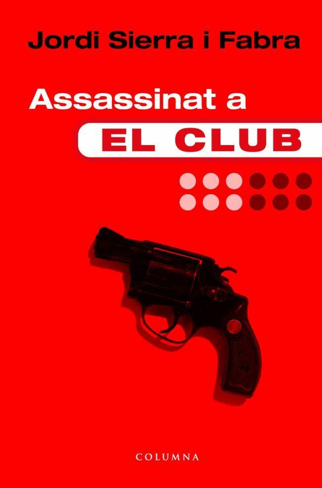 Assassinat A El Club por Jordi Sierra