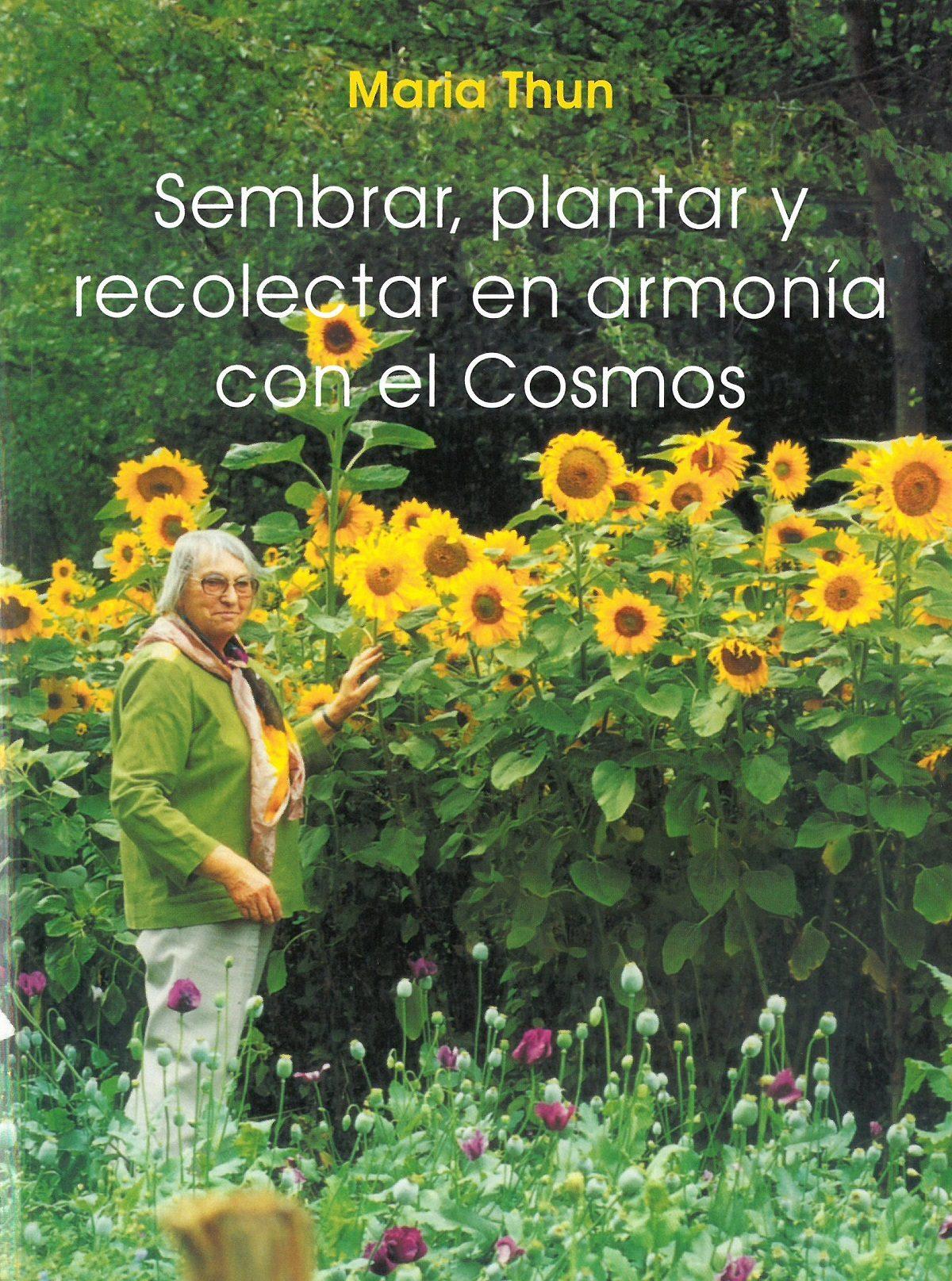 sembrar, plantar y recolectar en armonia con el cosmos-maria thun-9788489197497