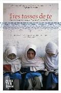 Tres Tasses De Te por Greg Mortenson;                                                                                    David Oliver Relin
