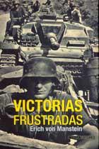 Victorias Frustradas por Erich Von Manstein