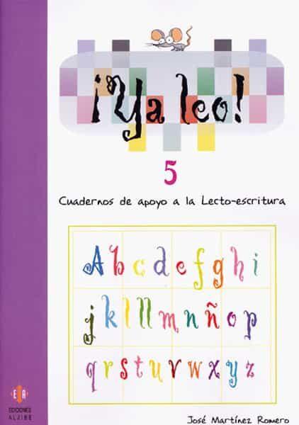 Ya Leo 5: Cuadernos De Apoyo A La Lecto-escritura por Jose Martinez Romero