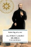 El Aventurero De Dios: Francisco De Javier por Pedro Miguel Lamet epub