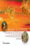 La Farmacia En La Historia: La Historia De La Farmacia. Una Aprox Imacion Desde La Ciencia, El Arte Y La Literatura por Jose Gonzalez Nuñez epub