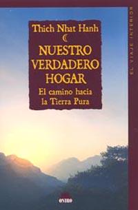 Nuestro Verdadero Hogar: El Camino Hacia La Tierra Pura por Thich Nhat Hanh Gratis
