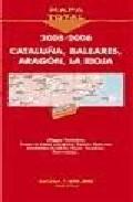 Mapa De Carreteras Cataluña, Aragon, La Rioja Y Baleares 2005-200 6 (1:400000) (mapa Total) por Vv.aa.