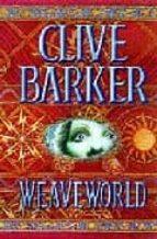 weaveworld (10th anniversary edition) clive barker 9780006483007
