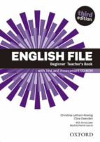 english file, beginner, third edition teacher s book with test and assessment cd rom 9780194501507