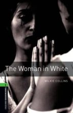 the woman in white (obl 6: oxford bookworms library) 9780194792707