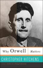 why orwell matters-christopher hitchens-9780465030507