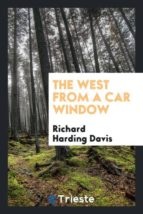 El libro de The west from a car window autor RICHARD HARDING DAVIS DOC!