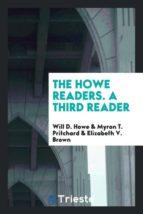 El libro de The howe readers. a third reader autor WILL D. HOWE PDF!