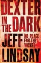 dexter in the dark jeff lindsay 9780752881607