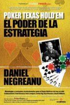 poker texas hold em, el poder de la estrategia daniel negreanu 9780957547407