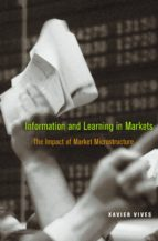 information and learning in markets (ebook)-xavier vives-9781400829507