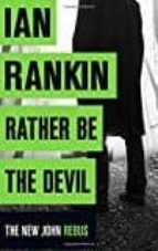 rather be the devil-ian rankin-9781409159407