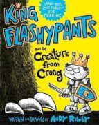 king flashpants and the creature from crong (book 2)-andy riley-9781444929607