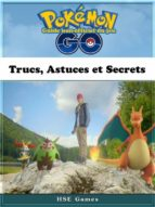 guide non-officiel du jeu pokémon go trucs, astuces et secrets (ebook)-9781507150207