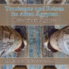 tourismus und reisen im alten ägypten reise wie ein ägypter (ebook)-9781507175507