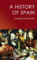 a history of spain (ebook) charles chapman 9781537802107