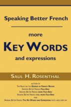 El libro de Speaking better french autor SAUL H. ROSENTHAL PDF!