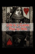 life is a game: play to win (ebook)-austin watson-9781607466307