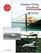 airplane flying handbook: faa h 8083 3a 9781629145907