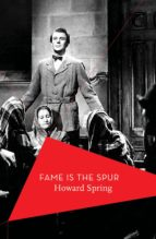 fame is the spur (ebook) howard spring 9781784976507