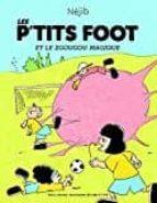 El libro de Les p tits foot et le zgougou magique autor NEJIB DOC!