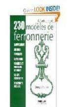 230 modeles de ferronnerie: lampadaires, lustres, appliques, guer idons, poignees et marteaux de portes, objets decoratifs (10e ed.)-georges surnom-9782212111507