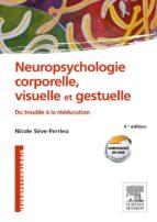 neuropsychologie corporelle, visuelle et gestuelle (ebook)-nicole sève-ferrieu-9782294740107