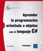 aprender la programacion orientada a objetos con el lenguaje c#-luc gervais-9782409003707
