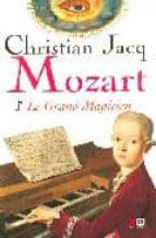 mozart 1: le grand magicien christian jacq 9782845632707