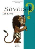 savais-tu n49 - lions-9782894355107