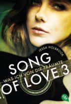 song of love   was ich von dir träumte (ebook) jessa holbrook 9783641152307