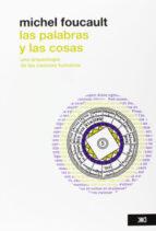 las palabras y las cosas: una arqueologia de las ciencias humanas (2ª ed.) michel foucault 9786070302107