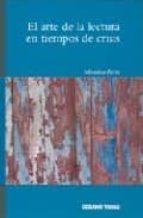 el arte de la lectura en tiempos de crisis michele petit 9786074000207