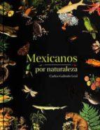 mexicanos por naturaleza 9786077891307