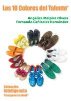 los 10 colores del talento-angelica malpica olvera-fernando cañizales hernandez-9786078002207
