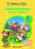 geronimo stilton: ¡vacaciones para todos! 3 (3ª a 4º primaria)-geronimo stilton-9788408006107