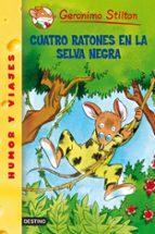 gs 11 :cuatro ratones en la selva negra geronimo stilton 9788408052807