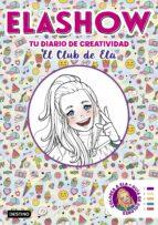 elashow. tu diario de creatividad elaia martinez 9788408206507