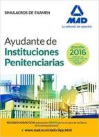 AYUDANTES DE INSTITUCIONES PENITENCIARIAS: SIMULACROS DE EXAMEN