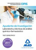 ayudantes de investigacion de los organismos publicos de investigacion: laboratorio y tecnicas de analisis                quimico farmaceutico test especifico 9788414205907