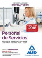 personal de servicios de la administracion de castilla y leon: temario especifico y test-9788414214107