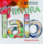 laboratorio de pintura: 52 proyectos de pintura debora forman 9788415053507