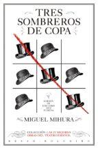 tres sombreros de copa (ebook)-miguel mihura-9788415211907