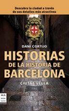 historias de la historia de barcelona: ciutat vella-dani cortijo-9788415256007