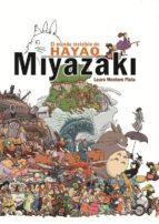 el mundo invisible de hayao miyazaki (5ª ed.)-laura montero plata-9788415296607
