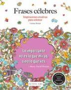frases celebres: inspiraciones creativas para colorear (arte - terapia)-lindsey boylan-9788415618607