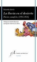la lluvia en el desierto. poesía completa  (1995-2016) (ebook)-eduardo garcía-9788415673507